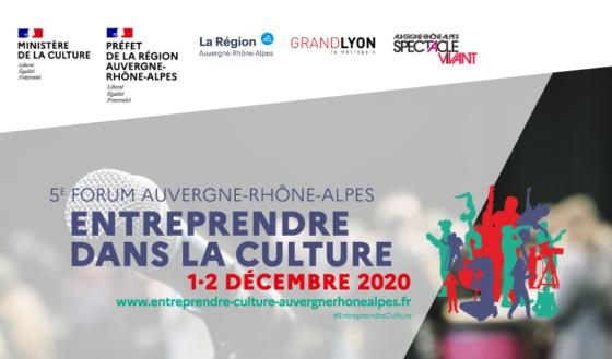 FORUM ENTREPRENDRE DANS LA CULTURE 2020 – Auvergne-Rhône-Alpes > Edition 100 % connectée !